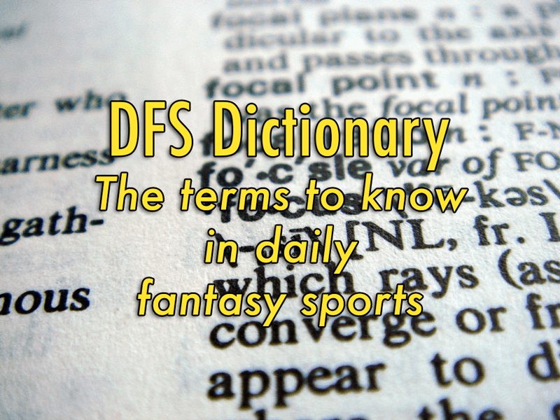 DFS Dictionary: Daily Fantasy Sports Terms To Know As A Regular Player (FREE)