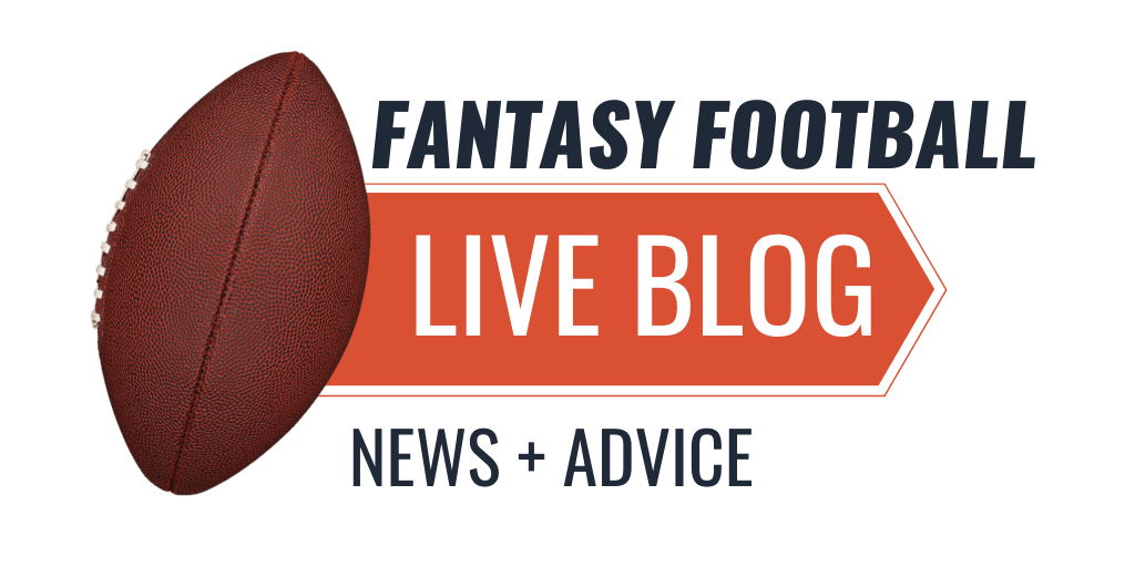 Need the latest fantasy football news, NFL news or injury news? Our live blog gives you up to date info with real time advice for your drafts