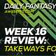 Dave Loughran and Manny Lora recap the Week 16 NFL DFS slate and discuss their FanDuel and DraftKings lineups and their lessons learned.