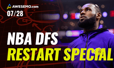 Awesemo YouTube NBA DFS Strategy Show, breaking down everything to do with the NBA restart, NBA DFS picks, injuries & strategy | LeBron James