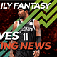 FREE Awesemo YouTube NBA DFS late-breaking news and inactives for daily fantasy lineups on DraftKings + FanDuel for Oct. 25.