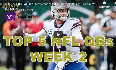 Awesemo's top quarterback NFL DFS Picks for Week 2 slates on DraftKings, FanDuel including Tom Brady & Josh Allen