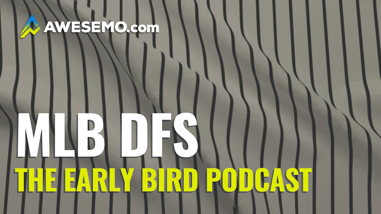 MLB DFS Picks: Early Bird First Look | DraftKings + FanDuel | 9/24/20
