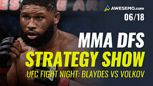 The MMA DFS Strategy Show for UFC on ESPN: Blaydes vs Volkov.Top options for your UFC DFS Lineups on DraftKings,FanDuel