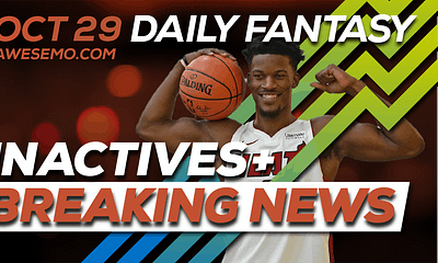 FREE Awesemo YouTube NBA DFS late-breaking news and inactives for daily fantasy lineups on DraftKings + FanDuel for Oct. 29.