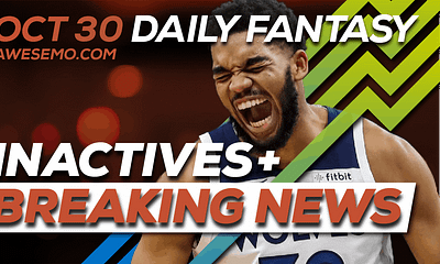 FREE Awesemo YouTube NBA DFS late-breaking news and inactives for daily fantasy lineups on DraftKings + FanDuel for Oct. 30.