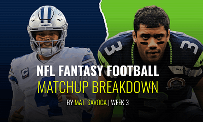 The Week 3 NFL fantasy football matchups breakdown column, gives in depth analysis of every matchup for the fantasy football & NFL DFS slates