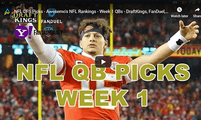 Chris Spag's video highlighting Awesemo's top Week 1 QB options for NFL DFS Lineups on DraftKings, FanDuel: Patrick Mahomes & Lamar Jackson